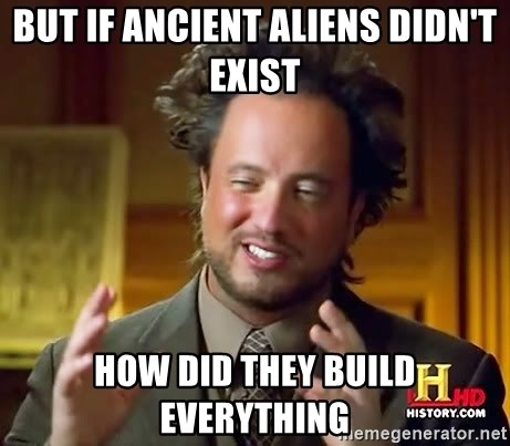 Giorgio A Tsoukalos Hair - But if ancient aliens didn't exist how did they build everything