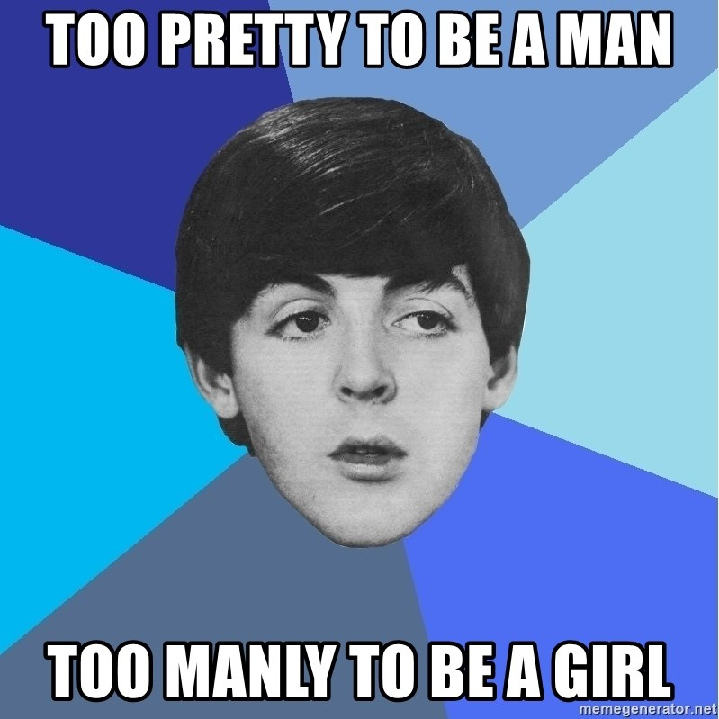 Paul Mccartney - too pretty to be a man too manly to be a girl