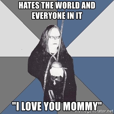 """Black Metal Sword Kid - hates the world and everyone in it """"i love you mommy"""""""