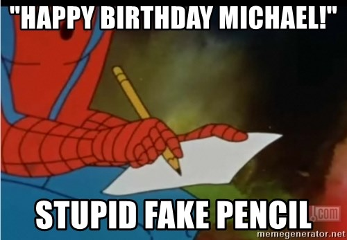 "Writing Spiderman - ""Happy Birthday Michael!"" Stupid fake pencil"