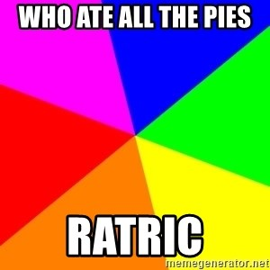 backgrounddd - who ate all the pies  ratric