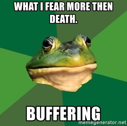 Foul Bachelor Frog - what i fear more then death. buffering