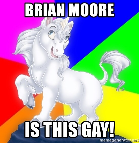 Gayy Unicorn - Brian Moore Is This Gay!