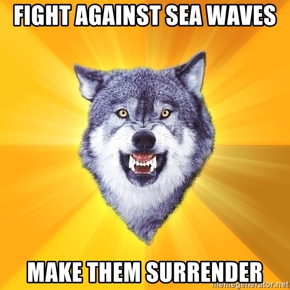 Courage Wolf - fight against sea waves make them surrender