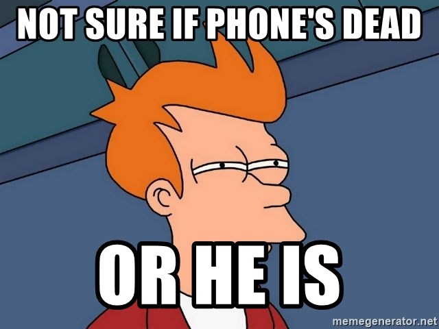 Futurama Fry - Not sure if phone's dead or he is