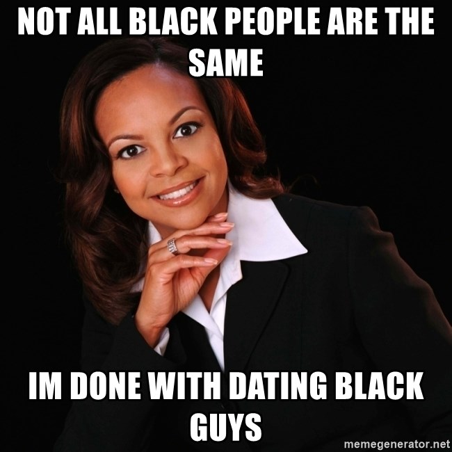 not dating black guys