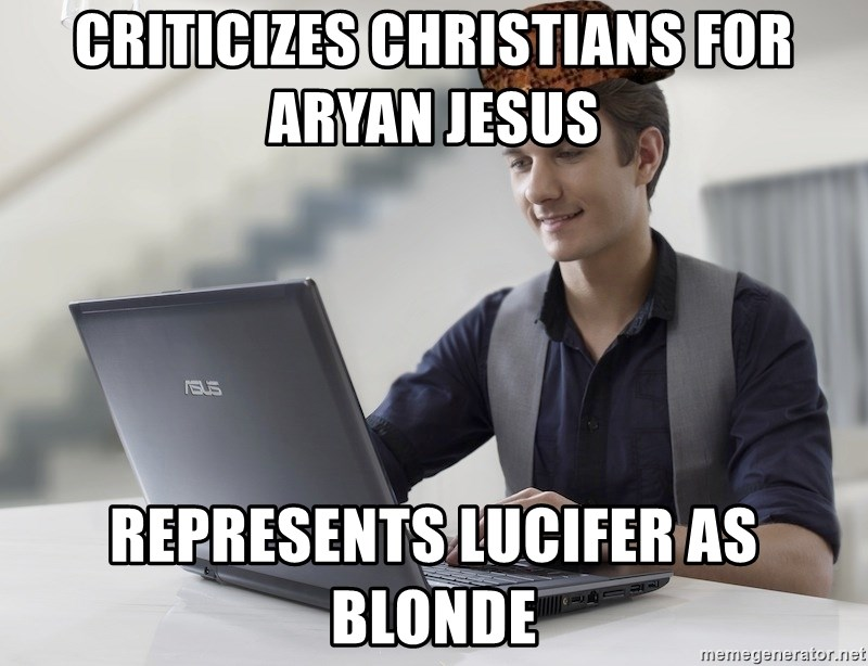SCUMBAG TKer V.2.0 - CRITICIZEs christians for aryan jesus  represents lucifer as blonde
