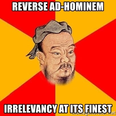 Chinese Proverb - REVERSE AD-HOMINEM IRRELEVANCY AT ITS FINEST