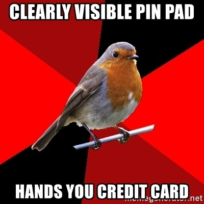 Retail Robin - Clearly VISIBLE pin pad  Hands you credit card