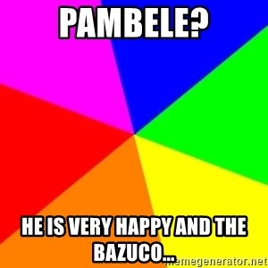 backgrounddd - Pambele? He is very Happy and the Bazuco...