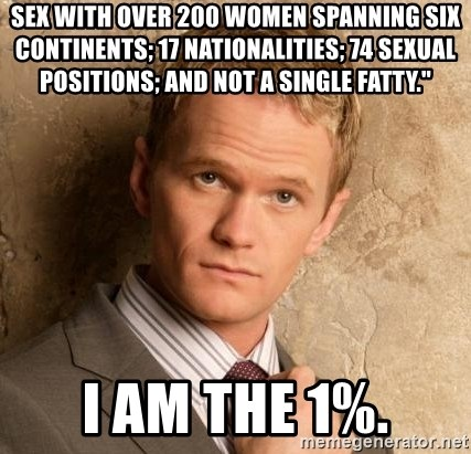 """BARNEYxSTINSON - Sex with Over 200 women spanning six continents; 17 nationalities; 74 sexual positions; and not a single fatty."""" I am the 1%."""