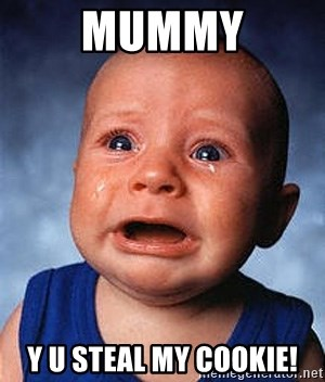 Crying Baby - mummy y u steal my cookie!