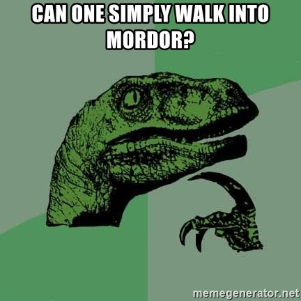Raptor - Can one simply walk into mordor?