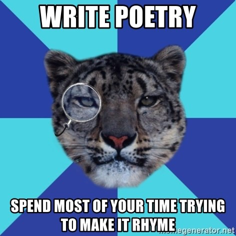 Writer Leopard - WRITE POETRY SPEND MOST OF YOUR TIME TRYING TO MAKE IT RHYME