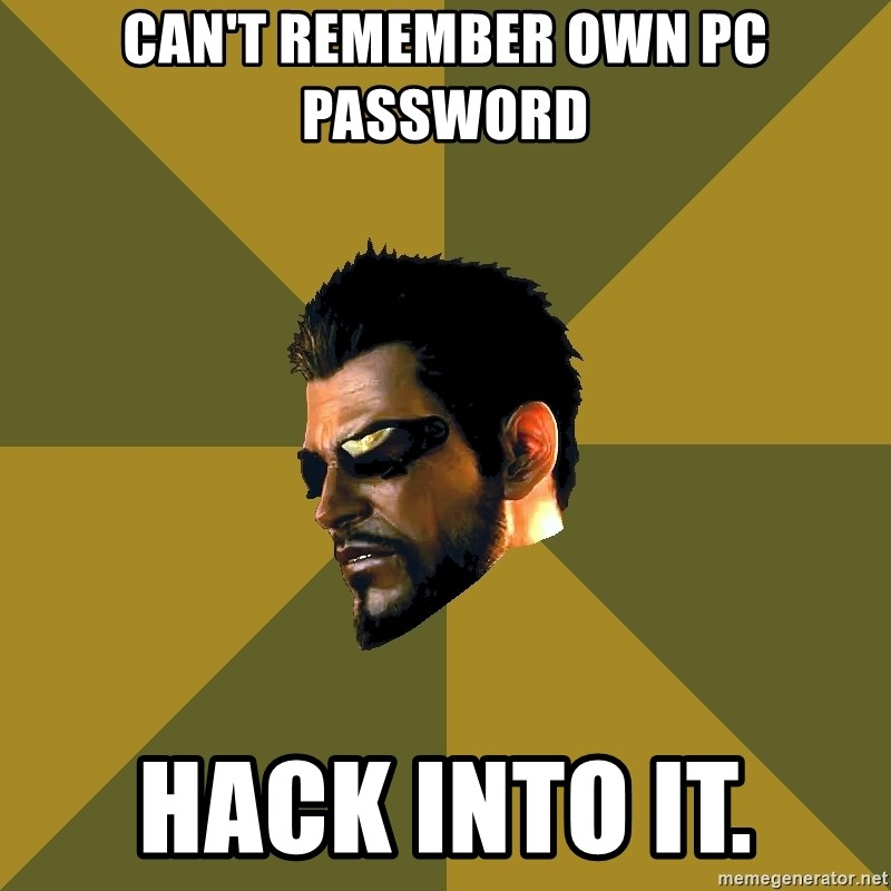 Adam Jensen - can't remember own pc password hack into it.