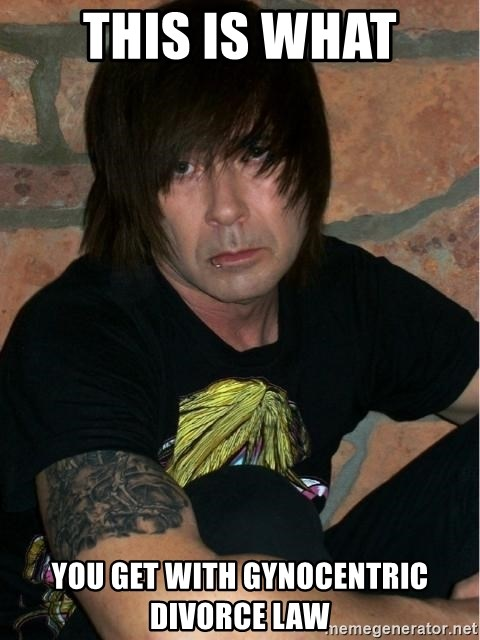 Emo Dad - this is what you get with gynocentric divorce law