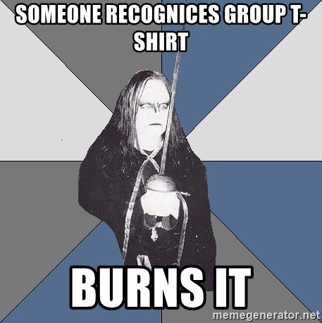 Black Metal Sword Kid - someone recognices group T-shirt Burns it