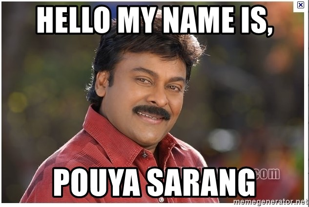 Typical Indian guy - hello my name is, Pouya Sarang