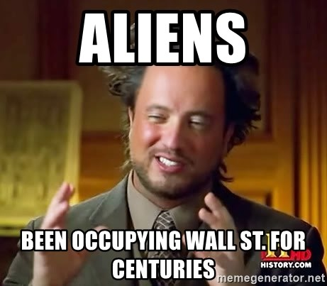 Ancient Aliens - Aliens Been occupying wall st. For centuries