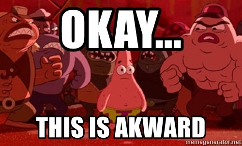 patrick star - Okay... tHis is akward
