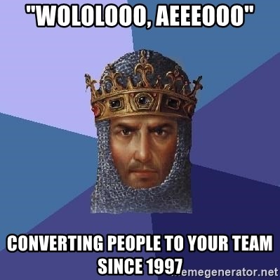 """Age Of Empires - """"WOLOLOOO, AEEEOOO"""" converting people to your team since 1997"""