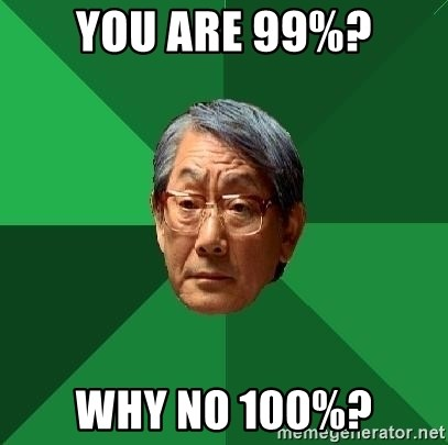 High Expectations Asian Father - You are 99%? why no 100%?