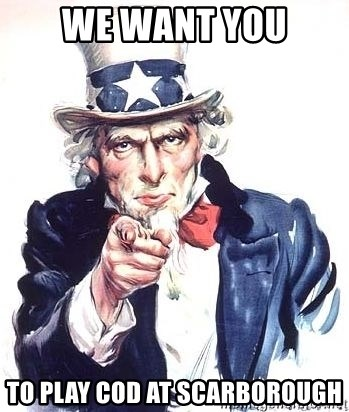 Uncle Sam - We Want you To Play cod at scarborough