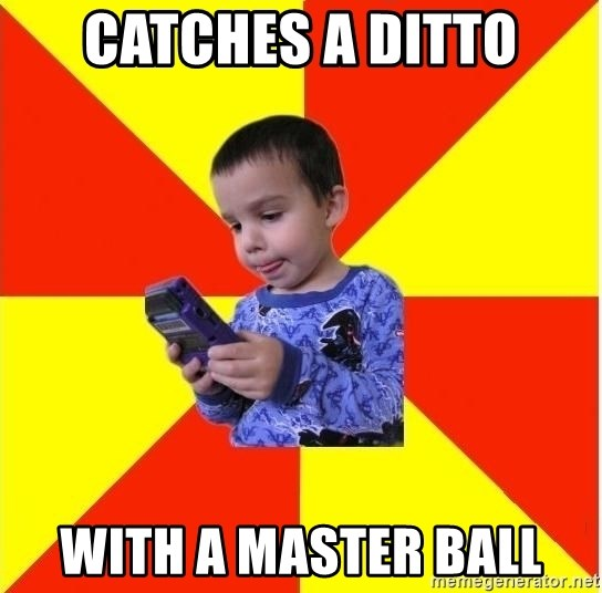 Pokemon Kid - Catches a Ditto With a master Ball