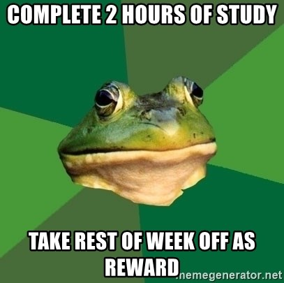 Foul Bachelor Frog - complete 2 hours of study take rest of week off as reward