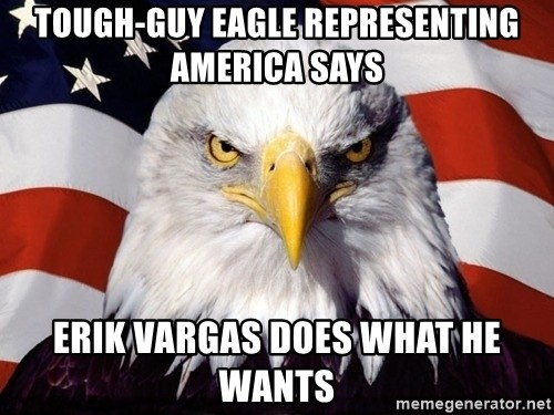 American Pride Eagle - tough-guy eagle representing america says erik vargas does what he wants