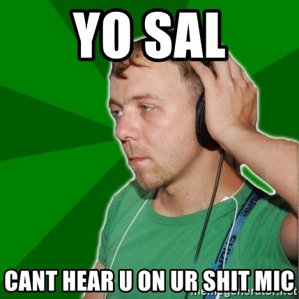 Sarcastic Soundman - yo sal cant hear u on ur shit mic