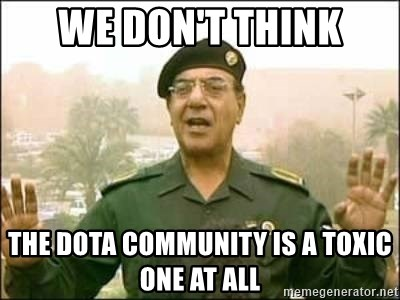 Iraqi Information Minister - We don't think THE DOTA COMMUNITY is a toxic one at all