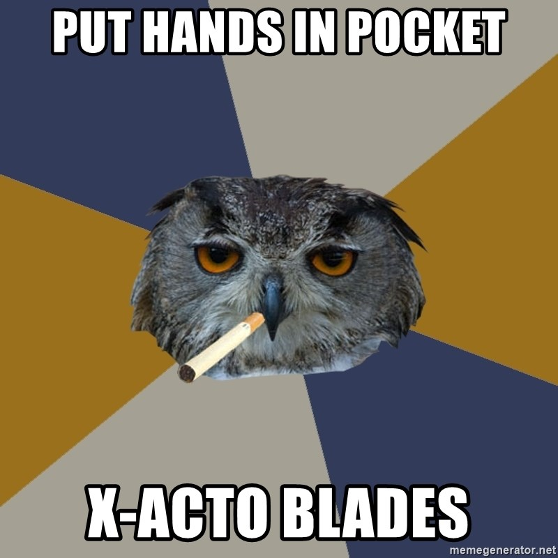 Art Student Owl - put hands in pocket x-acto blades