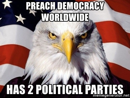 American Pride Eagle - preach democracy worldwide has 2 political parties