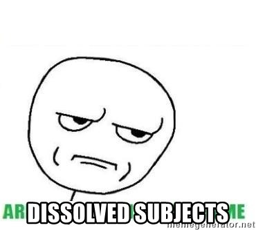 Are You Fucking Kidding Me - DISSOLVED SUBJECTS