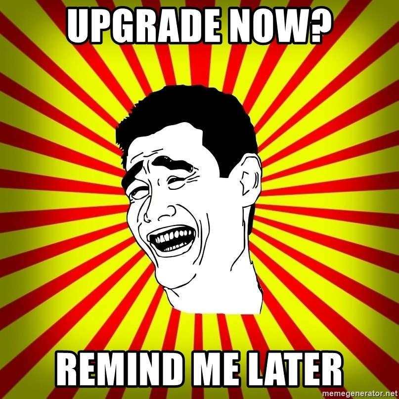 Yao Ming trollface - Upgrade now? remind me later