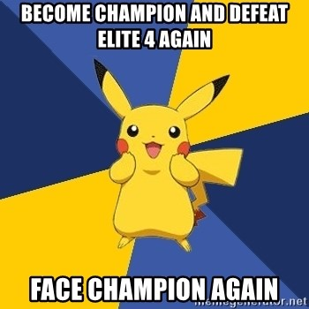 Pokemon Logic  - BECOME CHAMPION AND DEFEAT ELITE 4 AGAIN FACE CHAMPION AGAIN