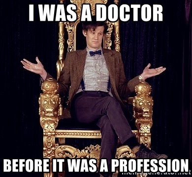 Hipster Doctor Who - I was a doctor Before it was a profession