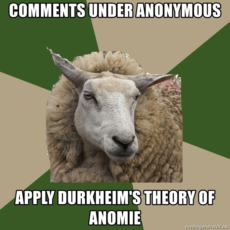 Sociology Student Sheep - comments under anonymous apply durkheim's theory of anomie