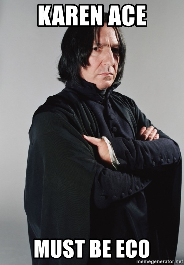 Snape - karen ACE must be eco
