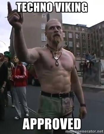 Techno Viking - techno viking approved