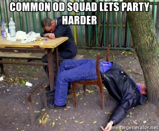 drunk - common od squad lets party harder
