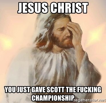 Facepalm Jesus - Jesus Christ you just gave scott the fucking championship