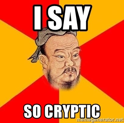 Chinese Proverb - I SAY SO CryPTIC
