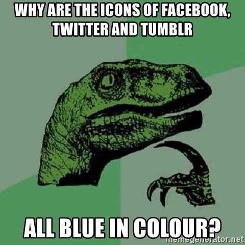 Philosoraptor - why are the icons of facebook, twitter and tumblr all blue in colour?