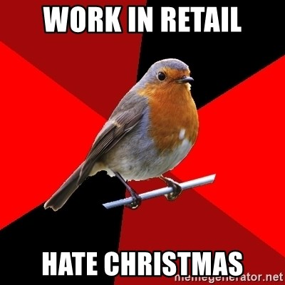 Retail Robin - WOrk in Retail Hate CHristmas