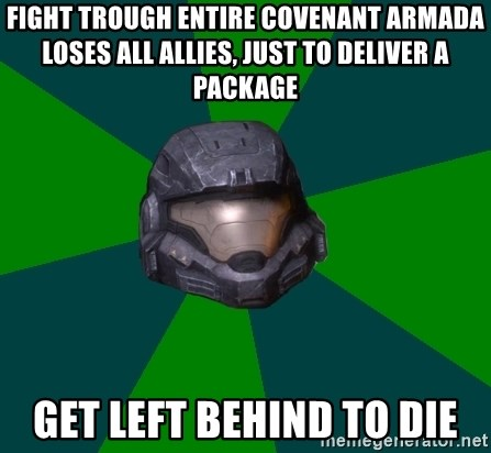 Halo Reach - Fight trough entire covenant armada loses all allies, just to deliver a package get left behind to die