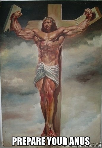 Muscles Jesus - PREPARE YOUR ANUS