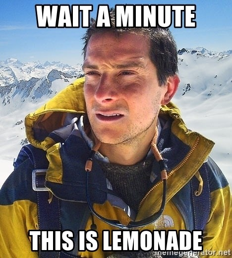 Bear Grylls Loneliness - Wait a minute this is lemonade