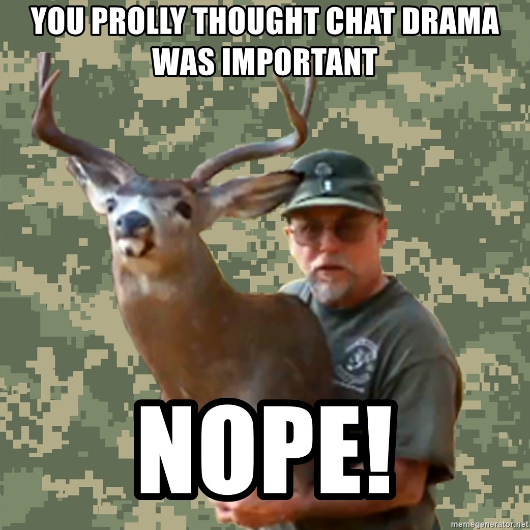 Chuck Testa Nope - You prolly thought chat drama was important nope!